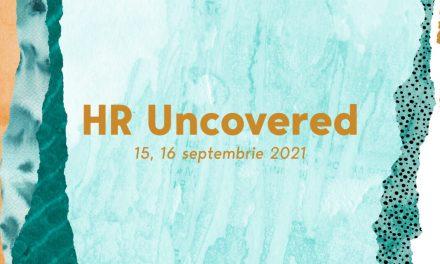 Primul eveniment de resurse umane în format hibrid din această toamnă: HR Uncovered București